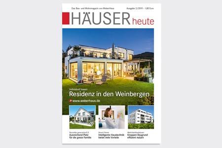 HÄUSERheute Ausgabe 2/2019, das Bau- und Wohnmagazin von WeberHaus